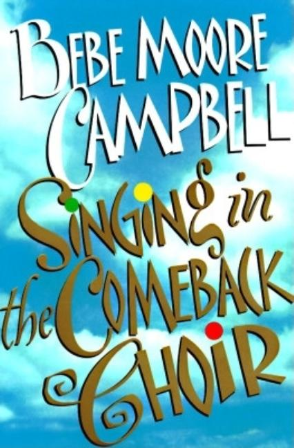 Singing in the Comeback Choir [SIGNED]. Bebe Moore Campbell.