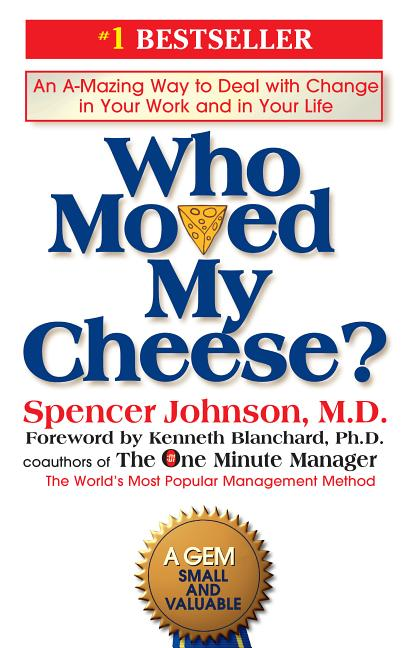 Who Moved My Cheese. Spencer Johnson