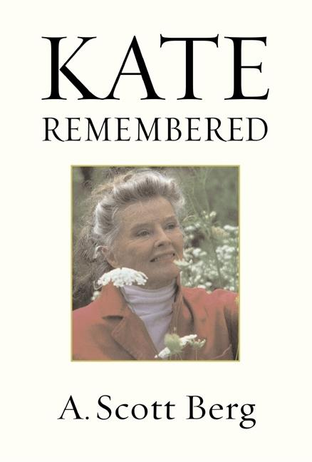 Kate Remembered. A. Scott Berg