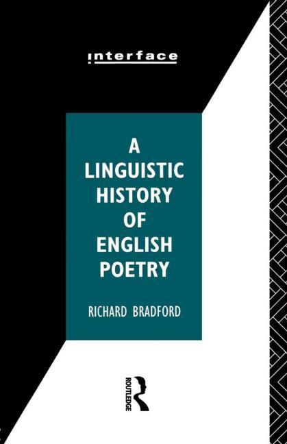 A Linguistic History of English Poetry (Interface). Richard Bradford
