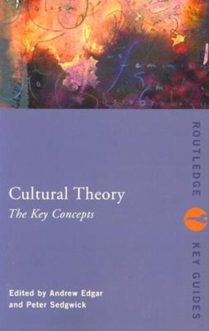 Cultural Theory: The Key Concepts (Routledge Key Guides