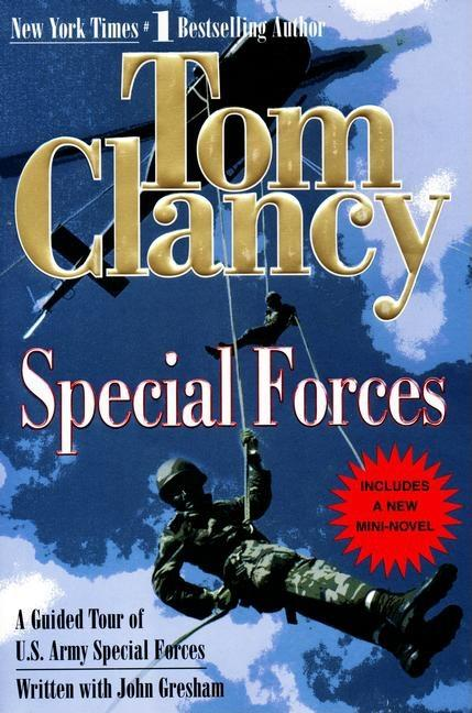 Special Forces: A Guided Tour of U.S. Army Special Forces (Tom Clancy's Military Referenc). Tom Clancy, John Gresham.