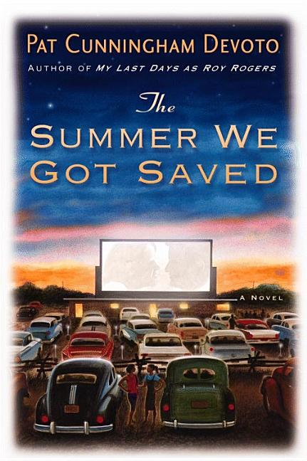 The Summer We Got Saved [SIGNED]. Pat Cunningham Devoto