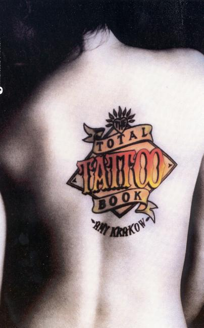 Total Tattoo Book. Amy Krakow