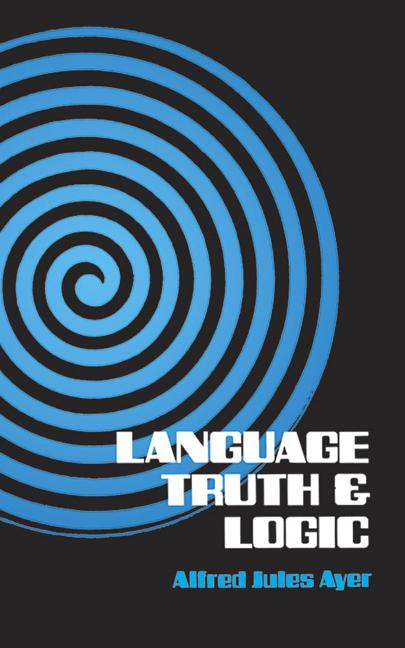 Language, Truth and Logic (Dover Books on Western Philosophy). Alfred J. Ayer, Sir Alfred Jules Ayer