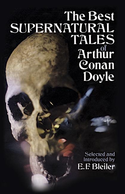 The Best Supernatural Tales of Arthur Conan Doyle. A. C. Doyle
