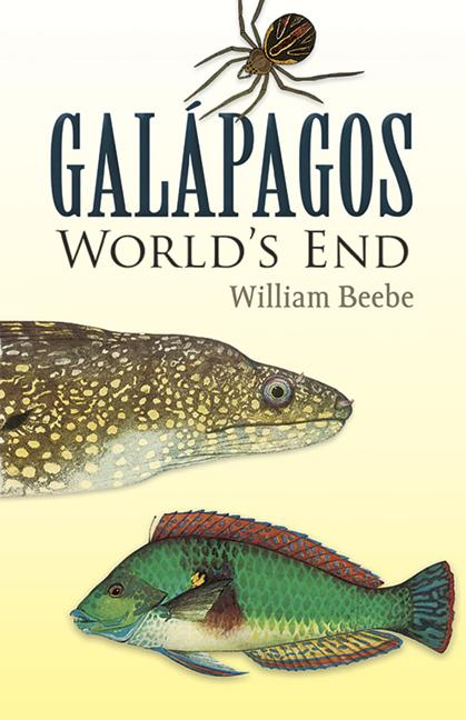 Galapagos: World's End. William Beebe