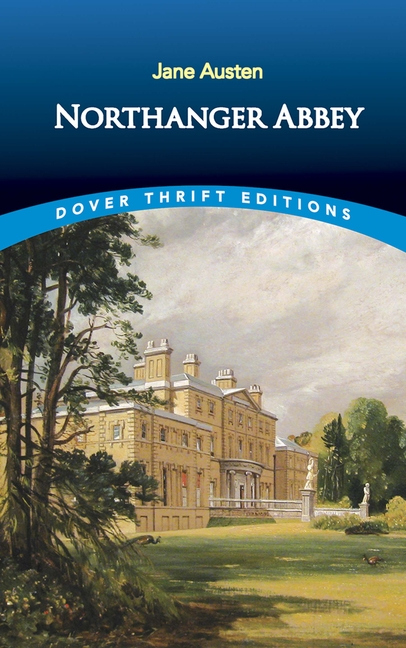 Northanger Abbey (Dover Thrift Editions). Jane Austen