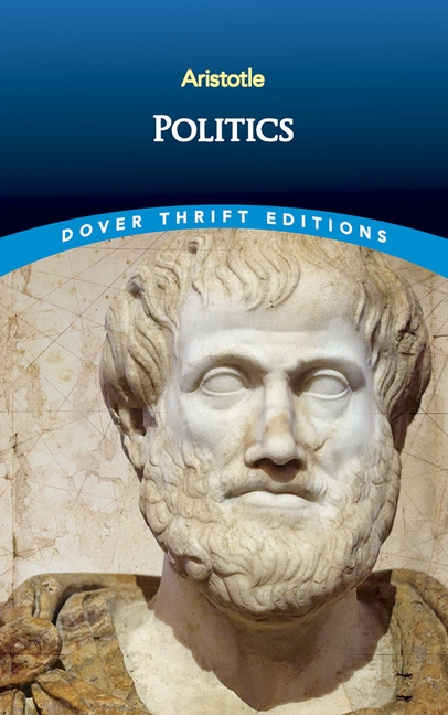 Politics (Dover Thrift Editions). Aristotle.