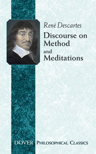 Discourse on Method and Meditations (Philosophical Classics). René Descartes