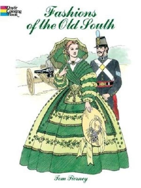 Fashions of the Old South Coloring Book (Dover Fashion Coloring Book). Tom Tierney.