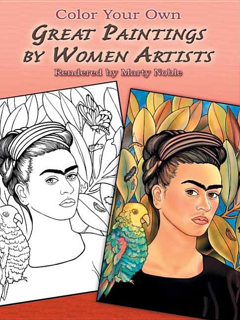 Color Your Own Great Paintings by Women Artists (Dover Art Coloring Book). Marty Noble.