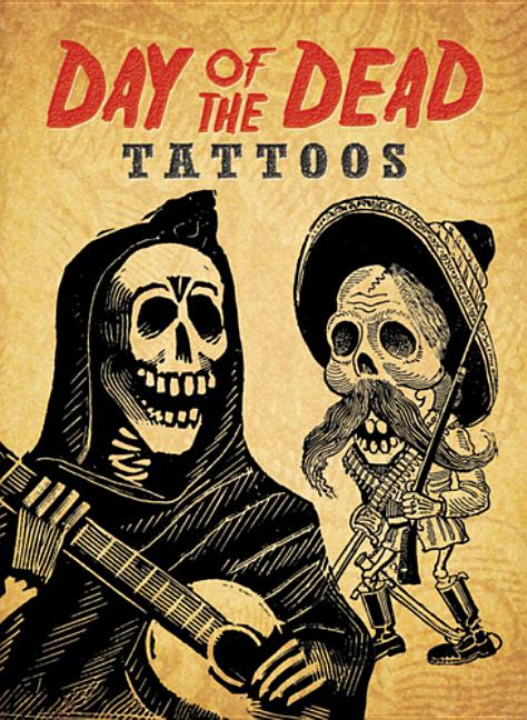 Day of the Dead Tattoos (Dover Tattoos). Dover.