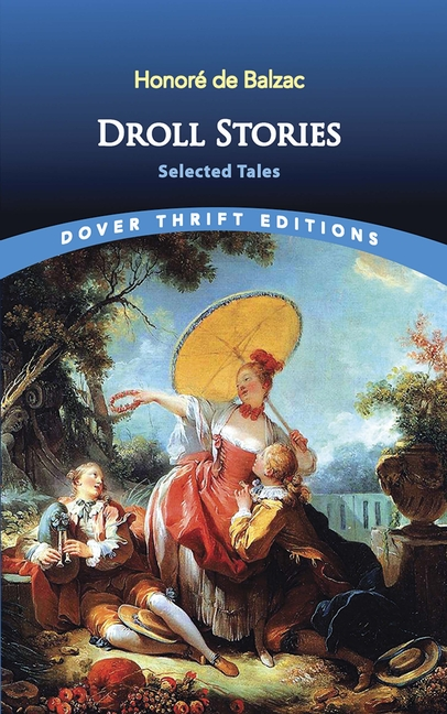 Droll Stories: Selected Tales (Dover Thrift Editions). Honore De Balzac