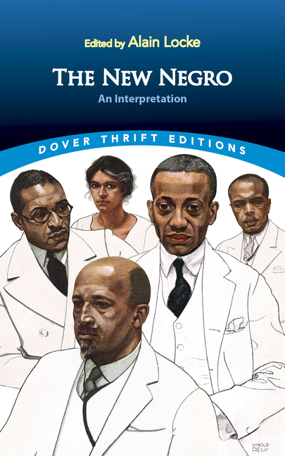 The New Negro: An Interpretation (Dover Thrift Editions). Alain Locke