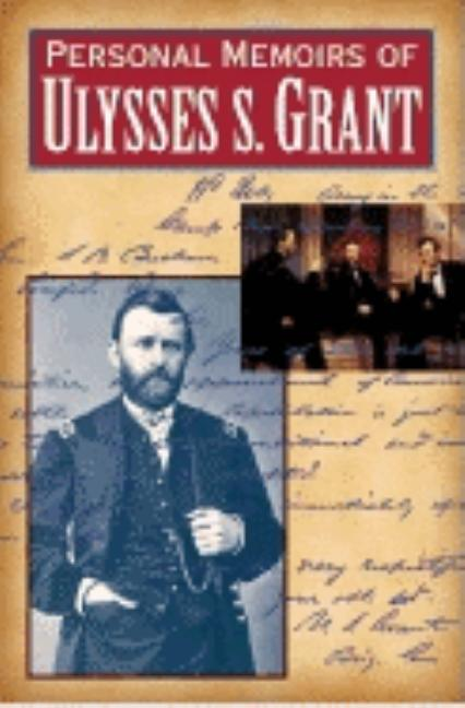 Personal Memoirs of Ulysses S. Grant (2 Volumes in one edition). Ulysses S. Grant