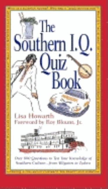 The Southern I. Q. Quiz Book. Lisa Howorth