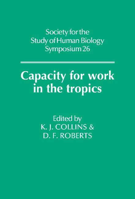 Capacity for Work in the Tropics (Society for the Study of Human Biology Symposium Series