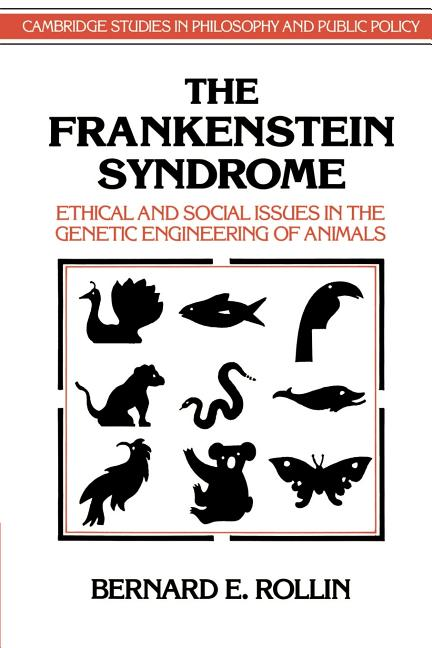The Frankenstein Syndrome: Ethical and Social Issues in the Genetic Engineering of Animals...