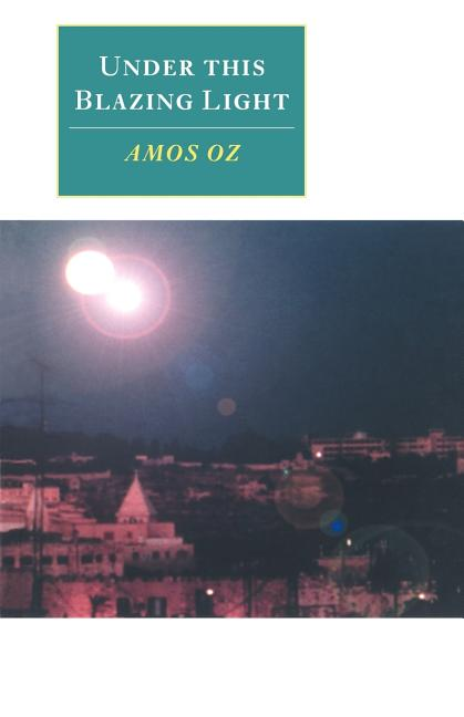 Under this Blazing Light (Canto original series). Amos Oz