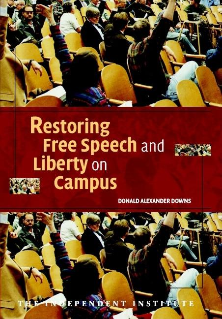 Restoring Free Speech and Liberty on Campus (Independent Studies in Political Economy). Donald...