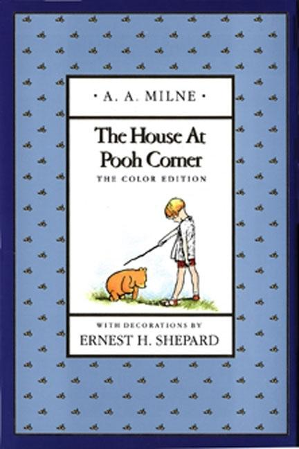 The House at Pooh Corner (Full-Color Gift Edition). A. A. Milne