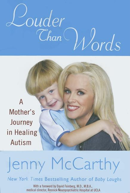 Louder Than Words: A Mother's Journey in Healing Autism. Jenny McCarthy.