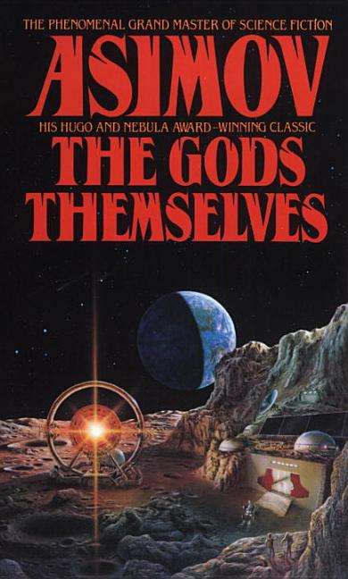 The Gods Themselves. Isaac Asimov