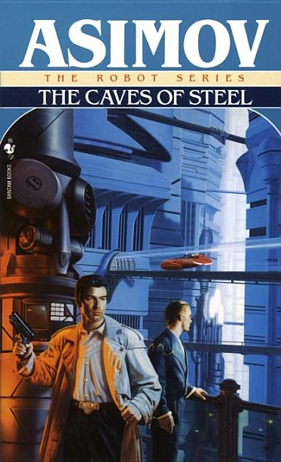 The Caves of Steel (The Robot Series). Isaac Asimov