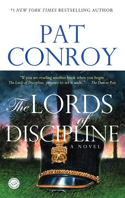 The Lords of Discipline: A Novel. Pat Conroy