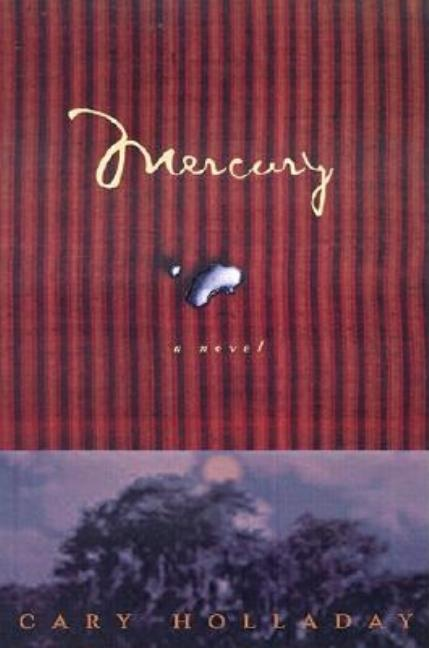 Mercury: A Novel. Cary Holladay