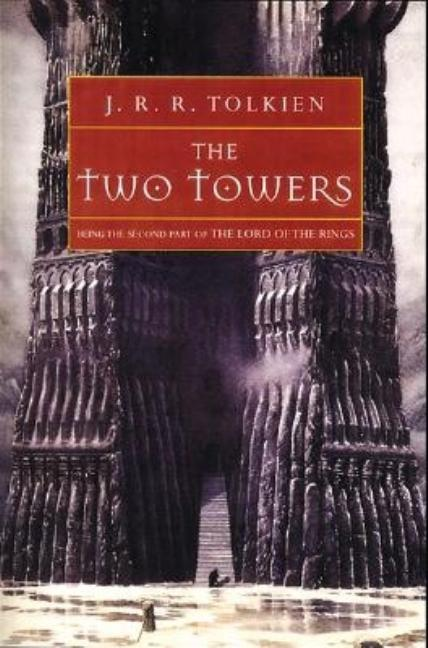 The Two Towers (The Lord of the Rings, Part 2). J R. R. Tolkien