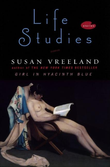 Life Studies: Stories. Susan Vreeland