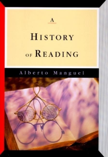 A History of Reading. Alberto Manguel