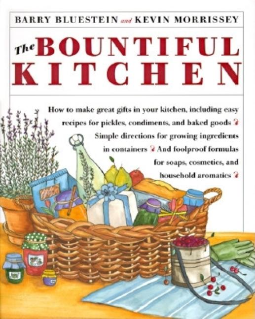 The Bountiful Kitchen. Barry Bluestein, Kevin Morrissey