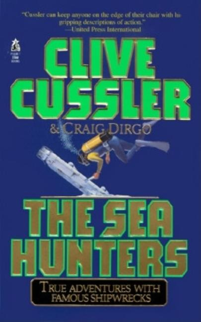 The Sea Hunters. Clive Cussler.