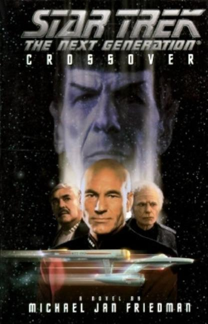 Crossover (Star Trek The Next Generation). Michael Jan Friedman