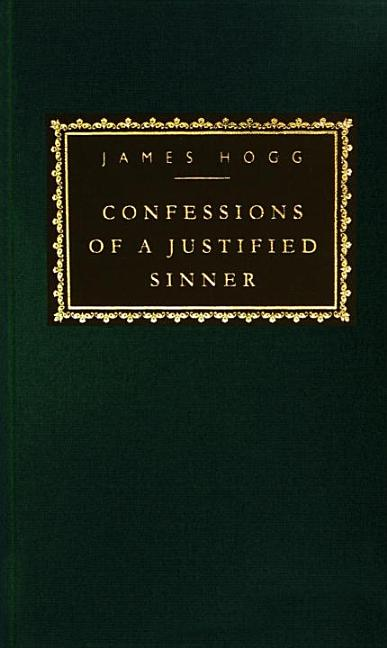 Confessions of a Justified Sinner (Everyman's Library). James Hogg