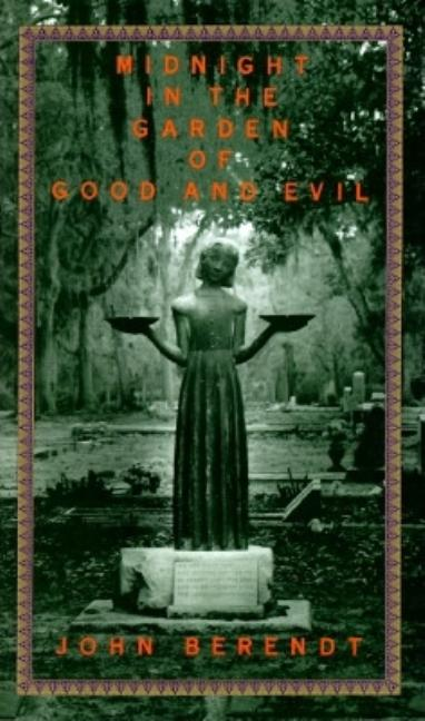 Midnight in the Garden of Good and Evil [SIGNED]. John Berendt