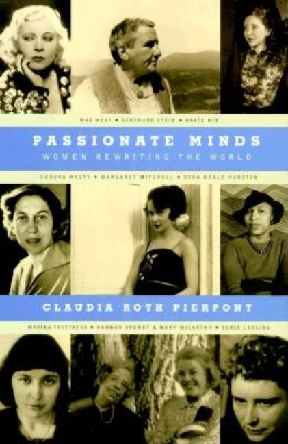 Passionate Minds: Women Rewriting the World. Claudia Roth Pierpont