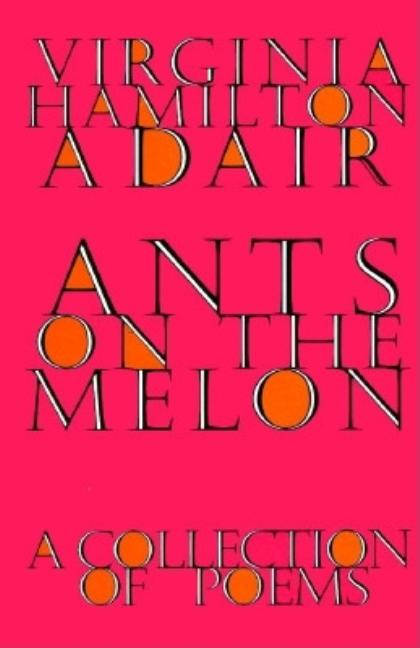 Ants on the Melon: A Collection of Poems. Virginia Hamilton Adair.
