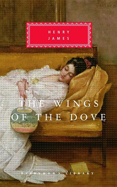 The Wings of the Dove (Everyman's Library Classics Series). Henry James