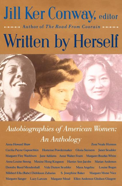 Written by Herself: Autobiographies of American Women: An Anthology. Jill Ker Conway.