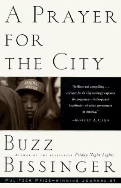 A Prayer for the City. Buzz Bissinger