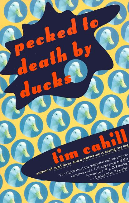 Pecked to Death by Ducks. Tim Cahill