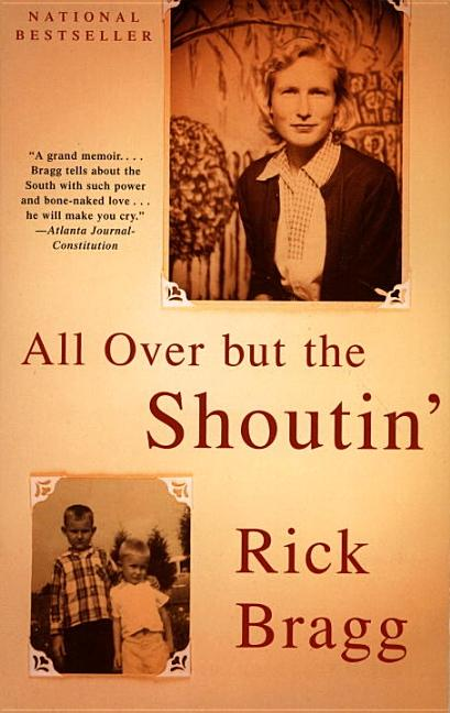 All over but the Shoutin'. Rick Bragg
