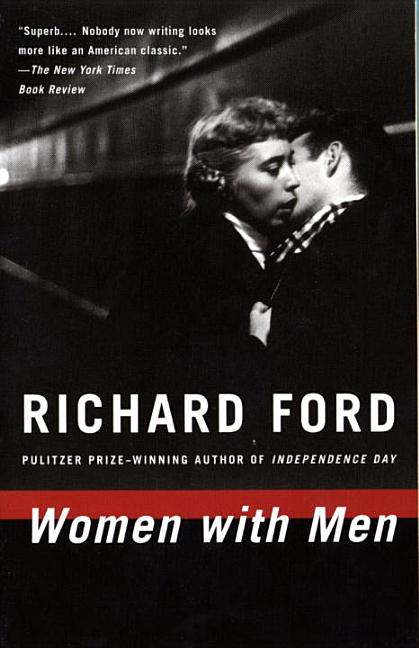 Women with Men : Three Stories. Richard Ford
