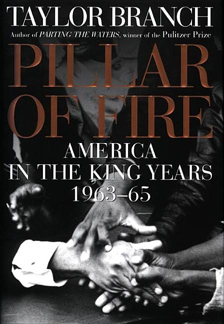 Pillar of Fire: America in the King Years 1963-65 [SIGNED]. Taylor Branch.