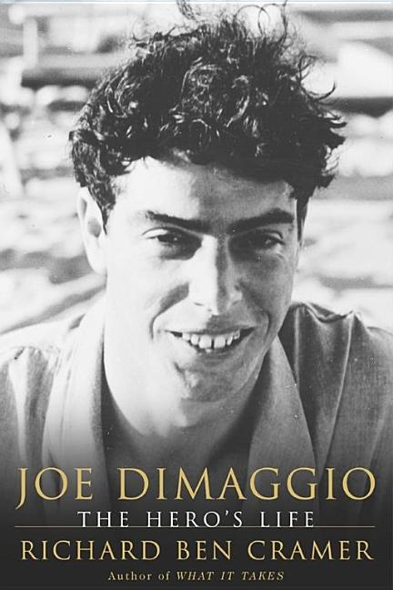 Joe DiMaggio: The Hero's Life [SIGNED]. Richard Ben Cramer