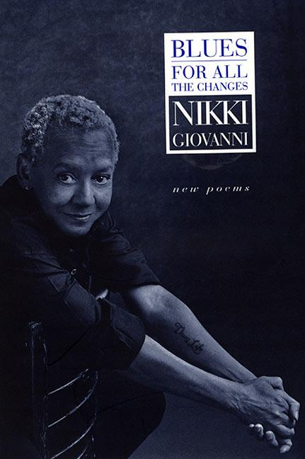 Blues: For All the Changes: New Poems. Nikki Giovanni